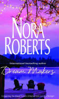 Dream Makers by Nora Roberts – It's Time to Read!